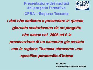 Presentazione dei risultati  del progetto formativo  CPRA   Regione Toscana