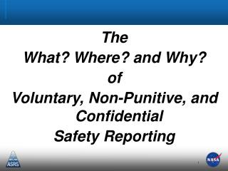 The What Where and Why of  Voluntary, Non-Punitive, and Confidential Safety Reporting