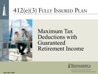 Maximum Tax Deductions with Guaranteed Retirement Income