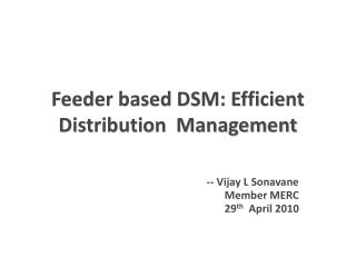 Feeder based DSM: Efficient Distribution  Management