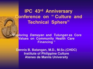 IPC  43rd  Anniversary   Conference  on    Culture  and  Technical  Sphere