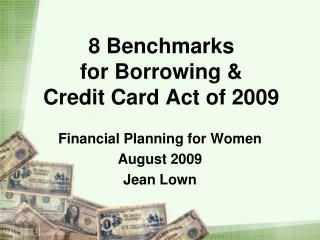 8 Benchmarks  for Borrowing  Credit Card Act of 2009