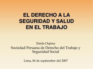 Estela Ospina Sociedad Peruana de Derecho del Trabajo y Seguridad Social  Lima, 06 de septiembre del 2007