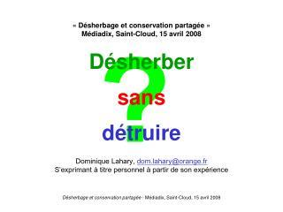 D sherbage et conservation partag e   M diadix, Saint-Cloud, 15 avril 2008