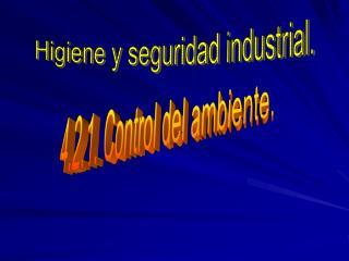 Higiene y seguridad industrial.