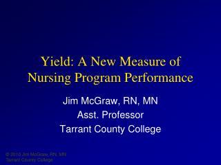Yield: A New Measure of Nursing Program Performance