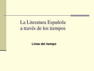 La Literatura Espa ola   a trav s de los tiempos