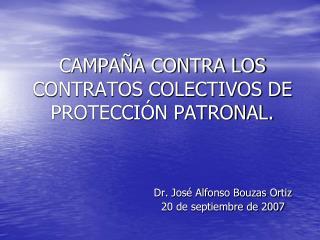 CAMPA A CONTRA LOS CONTRATOS COLECTIVOS DE PROTECCI N PATRONAL.