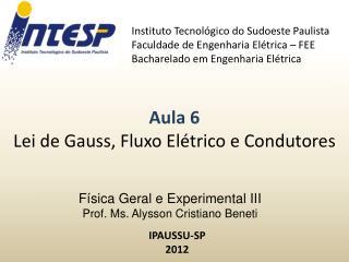 F sica Geral e Experimental III  Prof. Ms. Alysson Cristiano Beneti