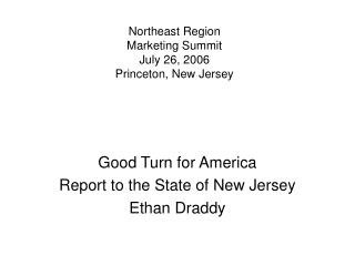 Northeast Region Marketing Summit July 26, 2006 Princeton, New Jersey