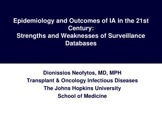 Epidemiology and Outcomes of IA in the 21st Century:  Strengths and Weaknesses of Surveillance Databases