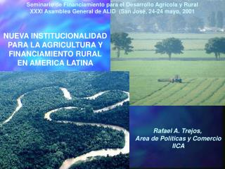 NUEVA INSTITUCIONALIDAD PARA LA AGRICULTURA Y FINANCIAMIENTO RURAL EN AMERICA LATINA