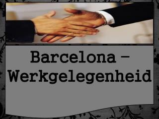 Barcelona – werkgelegenheid - The Tyler Group