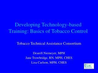 Developing Technology-based Training: Basics of Tobacco Control