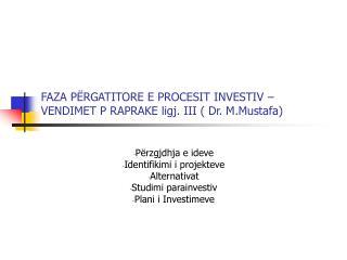 FAZA P RGATITORE E PROCESIT INVESTIV   VENDIMET P RAPRAKE ligj. III  Dr. M.Mustafa
