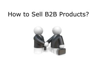 How to Sell B2B Products?
