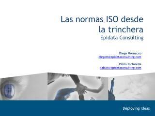 Las normas ISO desde la trinchera  Epidata Consulting