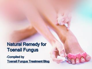 Natural Remedy for Toenail Fungus