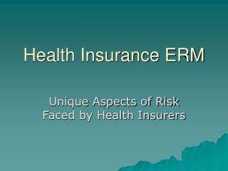 Health Insurance ERM