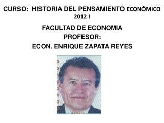 CURSO:  HISTORIA DEL PENSAMIENTO ECON MICO 2012 I