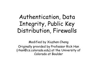 Authentication, Data Integrity, Public Key Distribution, Firewalls