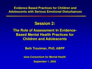 Evidence Based Practices for Children and Adolescents with Serious Emotional Disturbances