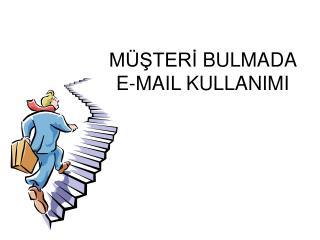 M STERI BULMADA  E-MAIL KULLANIMI