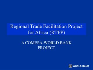Regional Trade Facilitation Project for Africa RTFP