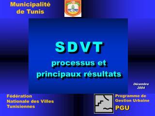 S D V T processus et principaux r sultats