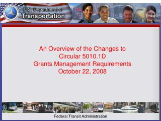 An Overview of the Changes to Circular 5010.1D Grants Management Requirements October 22, 2008