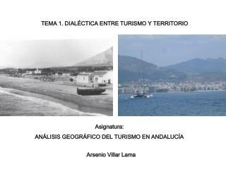 Asignatura: AN LISIS GEOGR FICO DEL TURISMO EN ANDALUC A