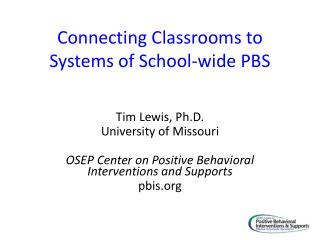 Connecting Classrooms to Systems of School-wide PBS