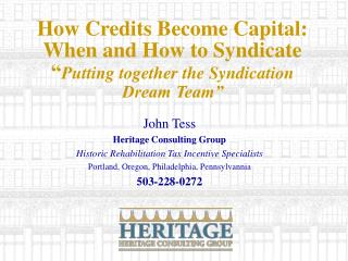 How Credits Become Capital: When and How to Syndicate  Putting together the Syndication  Dream Team