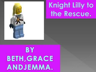 Knight Lilly to the Rescue