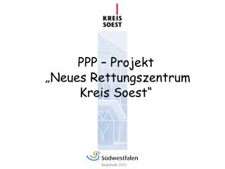 PPP   Projekt   Neues Rettungszentrum  Kreis Soest