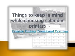 Things to keep in mind while choosing calendar printers