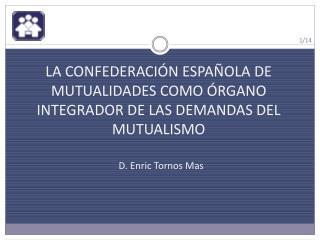 LA CONFEDERACI N ESPA OLA DE MUTUALIDADES COMO  RGANO INTEGRADOR DE LAS DEMANDAS DEL MUTUALISMO