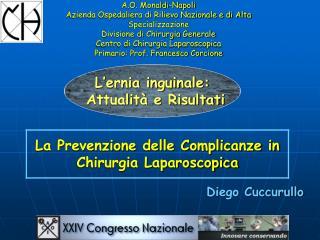 A.O. Monaldi-Napoli Azienda Ospedaliera di Rilievo Nazionale e di Alta Specializzazione Divisione di Chirurgia Generale