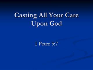 Casting All Your Care Upon God