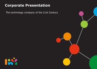 Corporate Presentation    The technology company of the 21st Century
