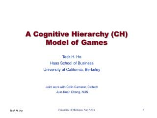 A Cognitive Hierarchy CH  Model of Games