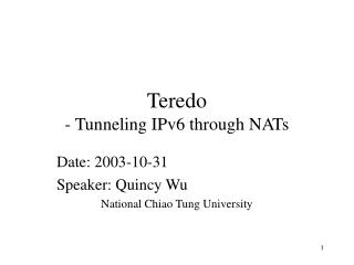Teredo - Tunneling IPv6 through NATs