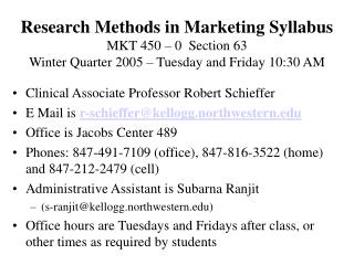 Research Methods in Marketing Syllabus   MKT 450   0  Section 63  Winter Quarter 2005   Tuesday and Friday 10:30 AM