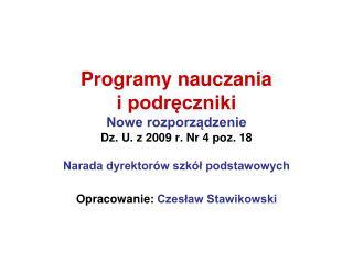 Programy nauczania  i podreczniki  Nowe rozporzadzenie Dz. U. z 2009 r. Nr 4 poz. 18  Narada dyrektor w szk l podstawowy