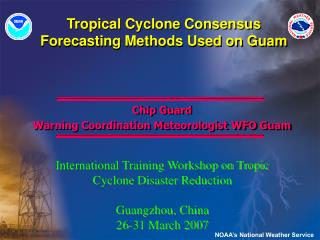 Tropical Cyclone Consensus  Forecasting Methods Used on Guam