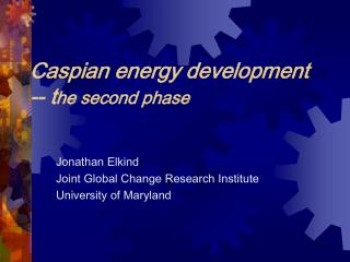 Caspian energy development -- the second phase