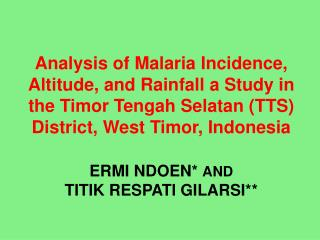 Analysis of Malaria Incidence, Altitude, and Rainfall a Study in the Timor Tengah Selatan TTS District, West Timor, Indo