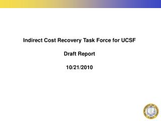 Indirect Cost Recovery Task Force for UCSF  Draft Report            10