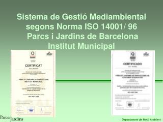 Sistema de Gesti  Mediambiental segons Norma ISO 14001