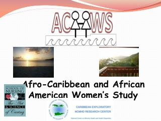 Afro-Caribbean and African American Women s Study
